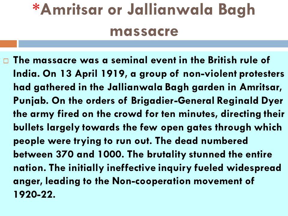 *Amritsar or Jallianwala Bagh massacre