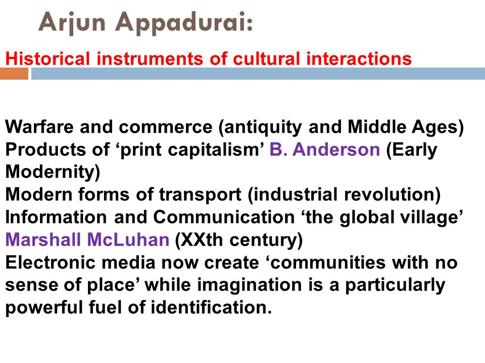 Arjun Appadurai: Historical instruments of cultural interactions