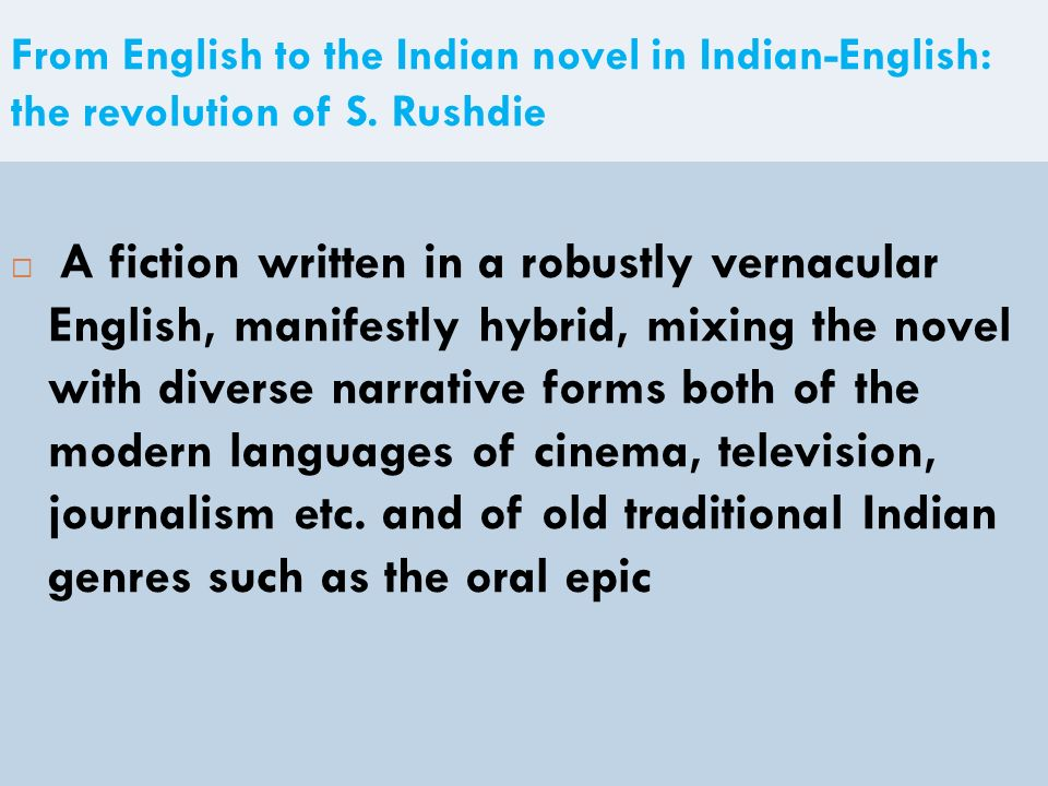 From English to the Indian novel in Indian-English: the revolution of S. Rushdie