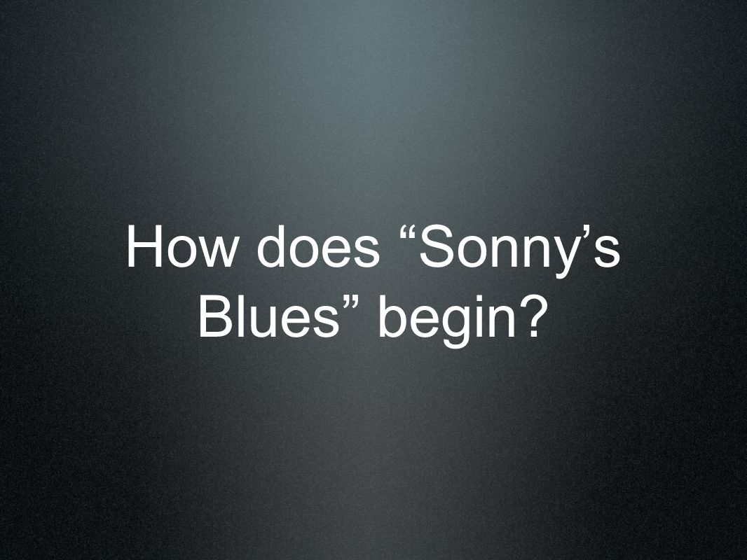 sonny s blues The contrasting lives of two brothers contribute to the theme of being safe while being risk takers in this story, baldwin writes about.
