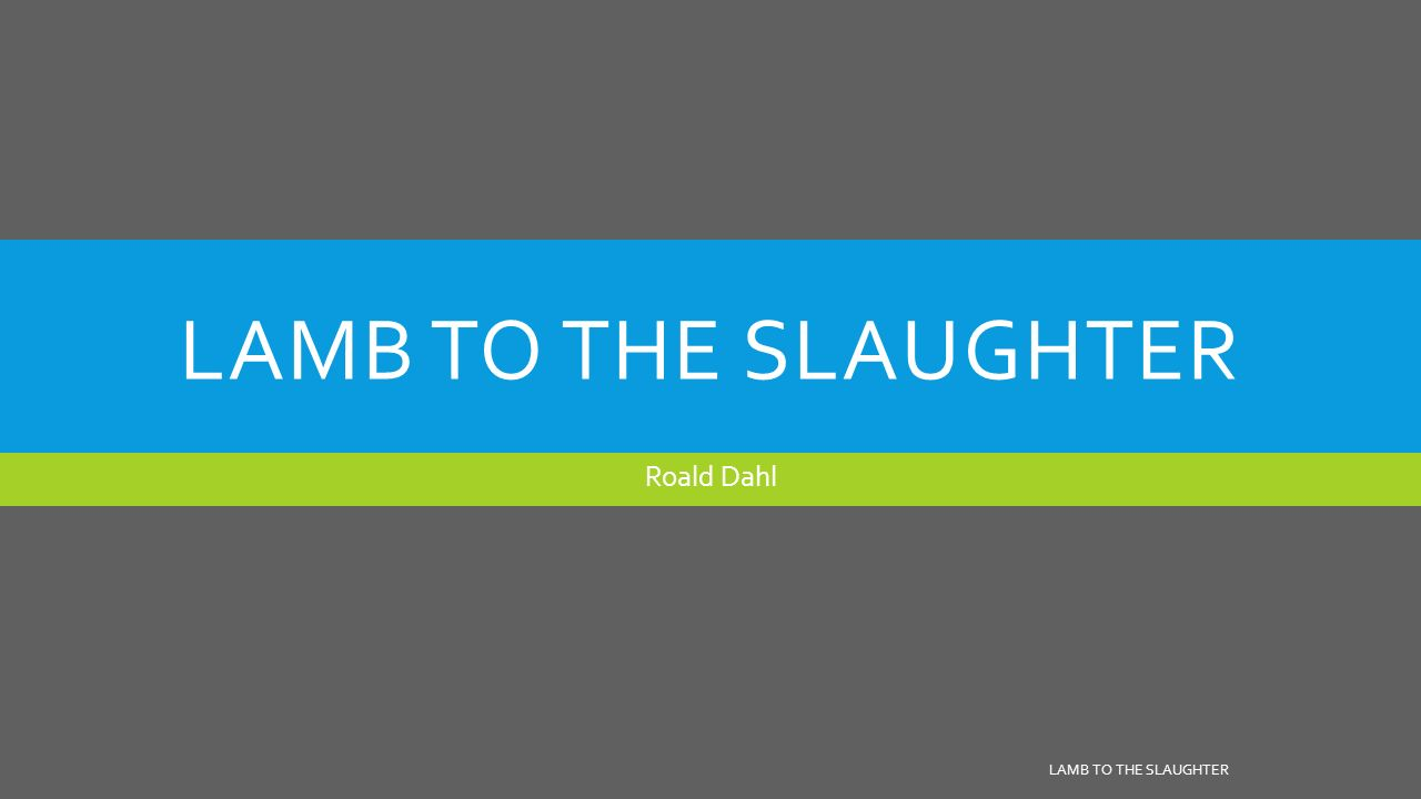 Summary of the lamb to the slaughter