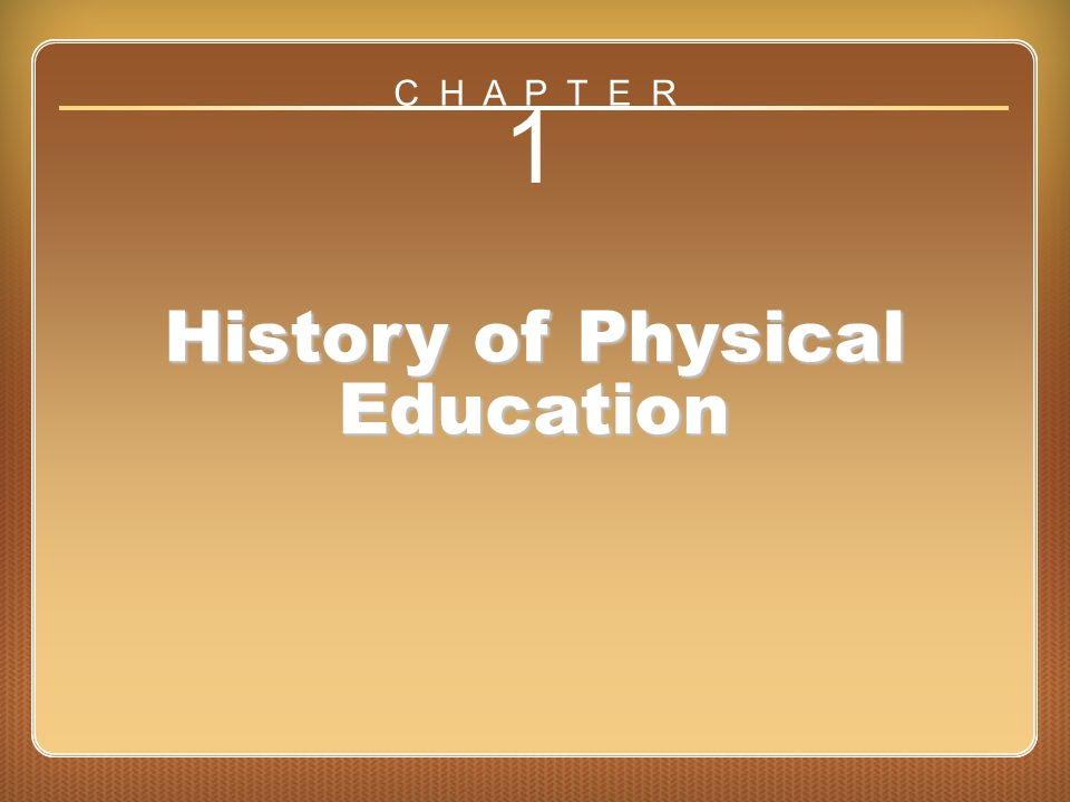 history of physical education Beginning-6000 bc (physical education for survival ) • aims of physical  education : to increase the chances of group survival, the tribe encouraged  youths  pes 415 history and philosophy of physical education  and sports.