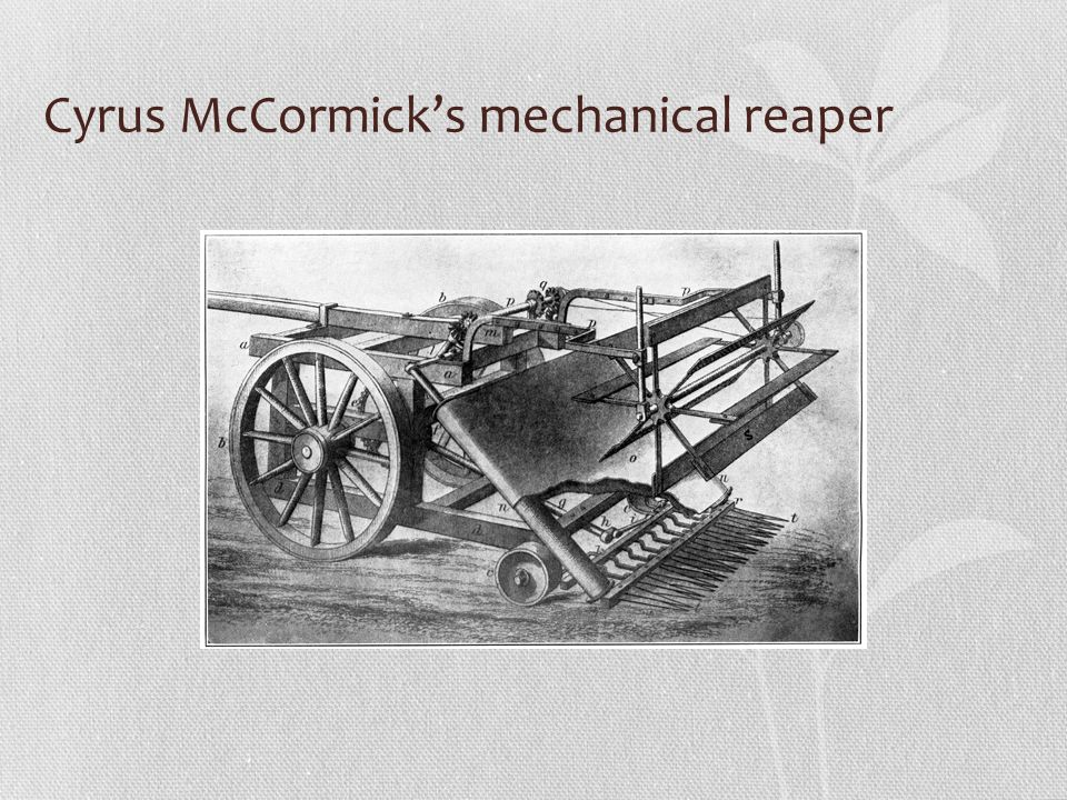 an analysis of the topic of the cyrus mccormick Cyrus mccormick built and sold some of the earliest practical mechanical  reaping machines that lessened the back-breaking burden of early 19th century  farm.