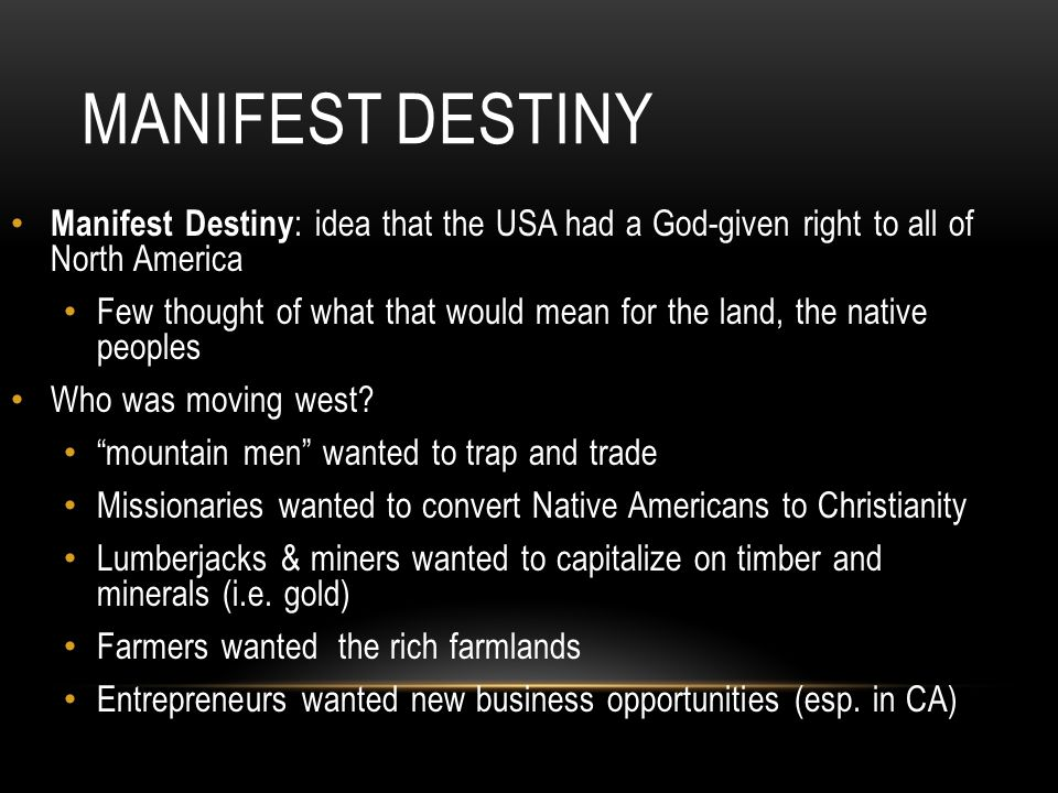 the idea of manifest destiny The monroe doctrine and manifest destiny were closely related ideas historian walter mcdougall calls manifest destiny a corollary of the monroe doctrine, because while the monroe doctrine did not specify expansion, expansion was necessary in order to enforce the doctrine concerns in the united states that european powers (especially great.