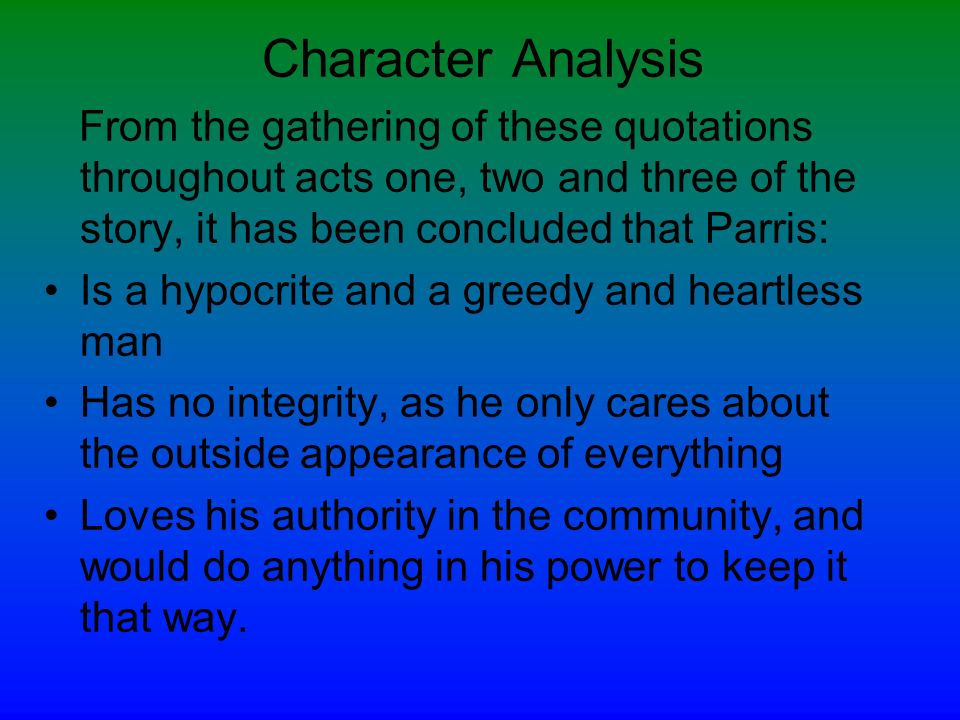 reverand parris character analysis essay The crucible analysis home of the reverend parris in salem analyze what a good name means to some of the characters in the crucible.