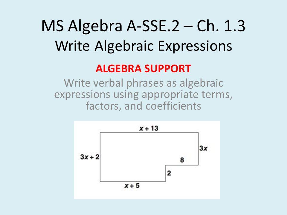 write a verbal expression for each algebraic expression The verbal expression for 23f  how do you write a verbal expression for the algebraic expression  how do you write the phrase as an algebraic expression:.