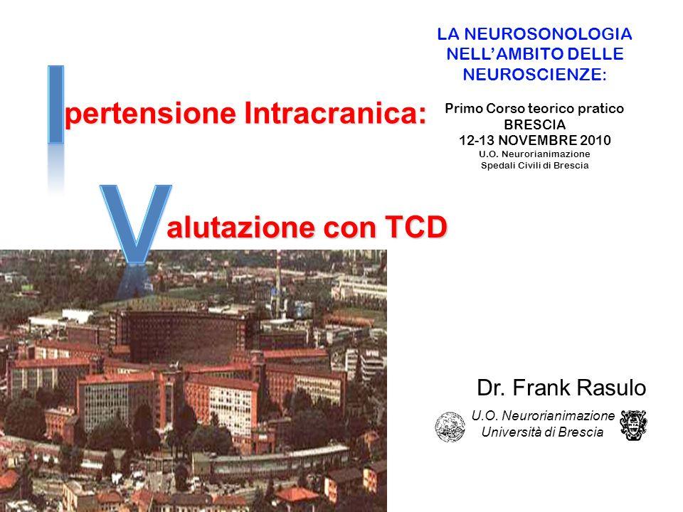 I V pertensione Intracranica: alutazione con TCD Dr. Frank Rasulo