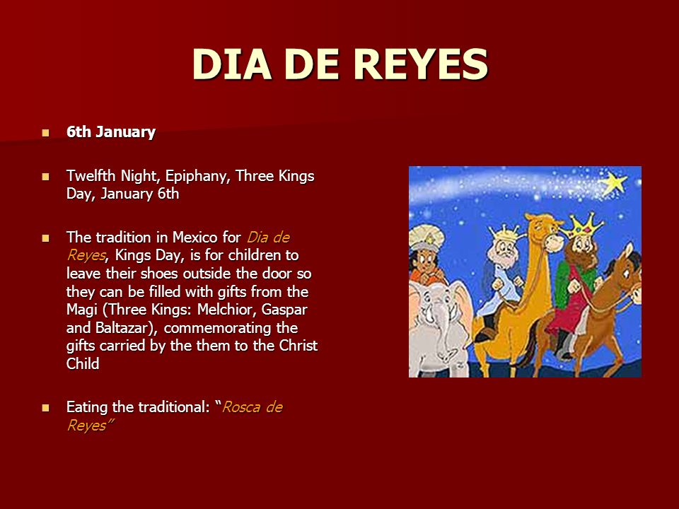DIA DE REYES 6th January. Twelfth Night, Epiphany, Three Kings Day, January 6th.