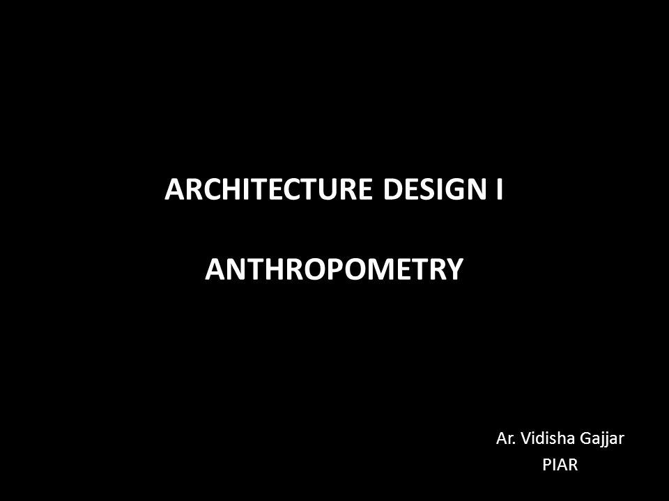 Architecture Design I Anthropometry Ppt Video Online Download
