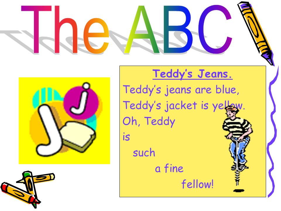 The ABC Teddy's Jeans. Тeddy's jeans are blue, Тeddy's jacket is yellow.