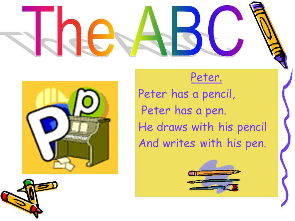 The ABC Peter. Peter has a pencil, Peter has a pen.
