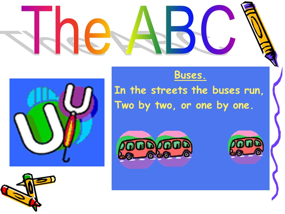 The ABC Buses. In the streets the buses run,