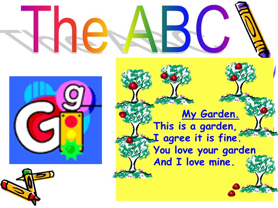 The ABC This is a garden, I agree it is fine. You love your garden