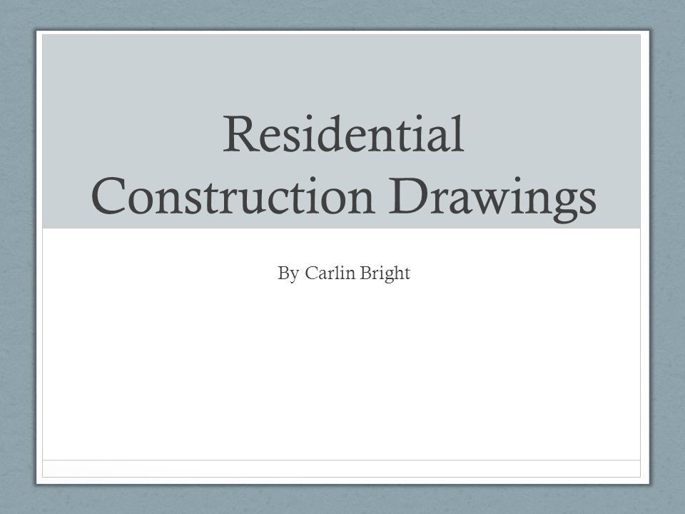 Residential Construction Drawings Ppt Download