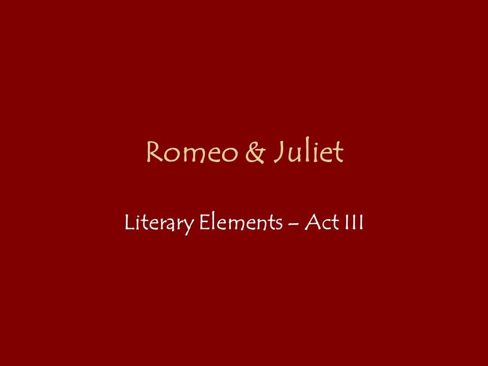 list of literary elements in romeo and juliet act 2 scene 4 The theme of love is central to act 2 of romeo and juliet  in the balcony scene, romeo and juliet recognize this selfish brand of love and then transcend it.