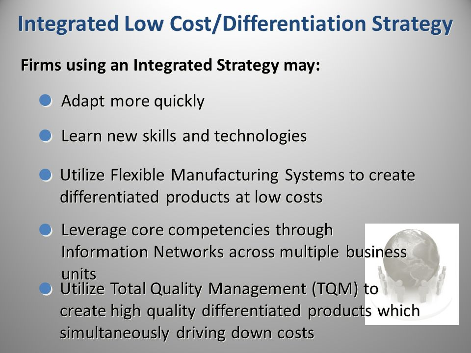 low cost or differentiation A huge disadvantage facing low-cost firms is that cost reduction methods are easily imitated or copied by other firms enduring advantage differentiation processes substantial loyalty barriers that firms contemplating entry must overcome.
