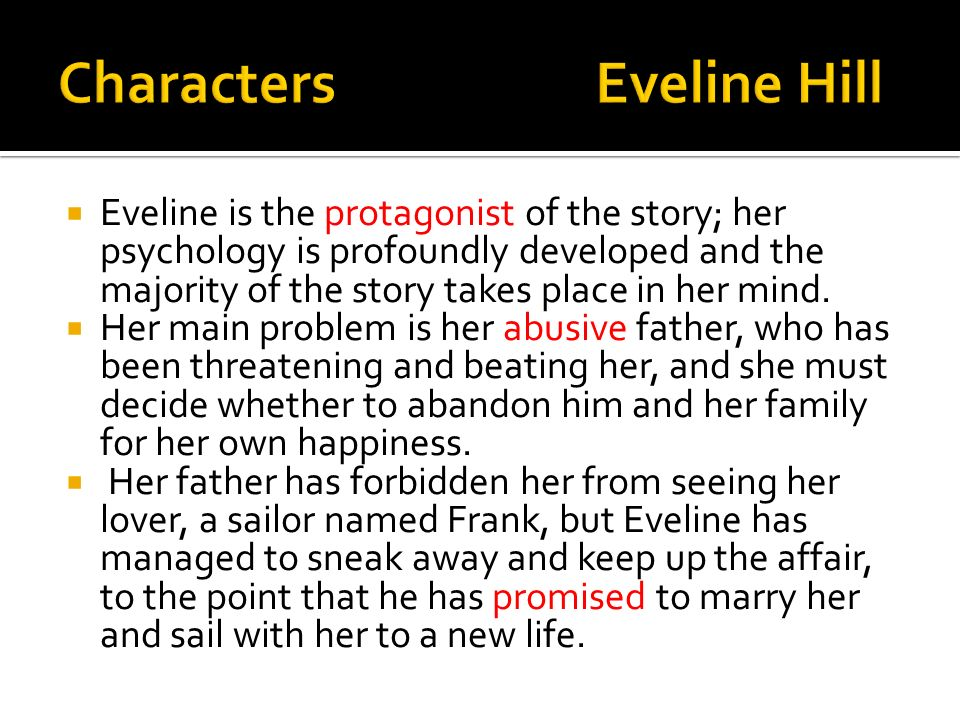 eveline theme essay Essay on the modern relevance of themes in james joyce's eveline 942 words | 4 pages james joyce is widely considered to be one of the best authors of the 20th century.