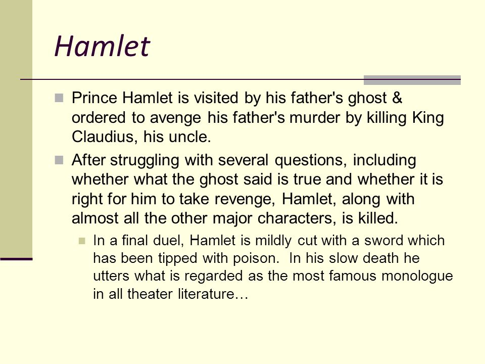 prince hamlet his life and death Hamlet was by her husband's death, married his uncle within a few weeks of   faced with an imminent threat to his life, hamlet has an obvious course of action .