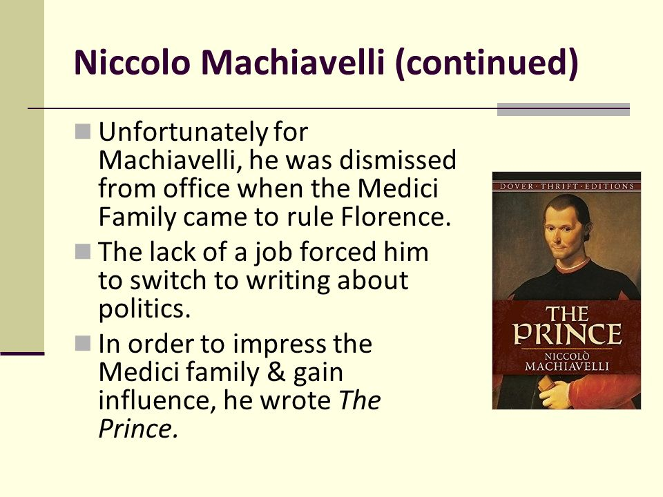 a biography of niccolo machiavelli and the importance of his writings Niccolò machiavelli's works on the theory and practice of statecraft are classics, but viroli sugggests that his greatest accomplishment is his robust philosophy of life -- his deep beliefs about how one should conduct oneself as a modern citizen in a republic, as a responsible family member, as a good person.