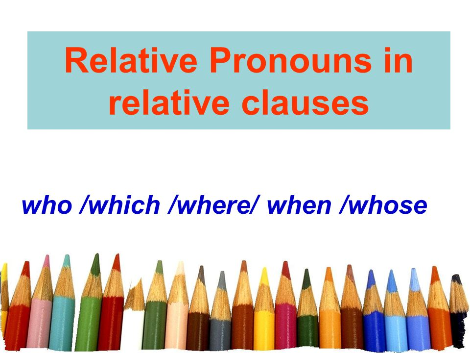 Relative Pronouns in relative clauses