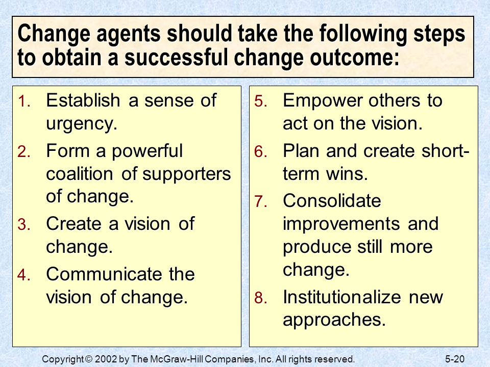 Change agents should take the following steps to obtain a successful change outcome: