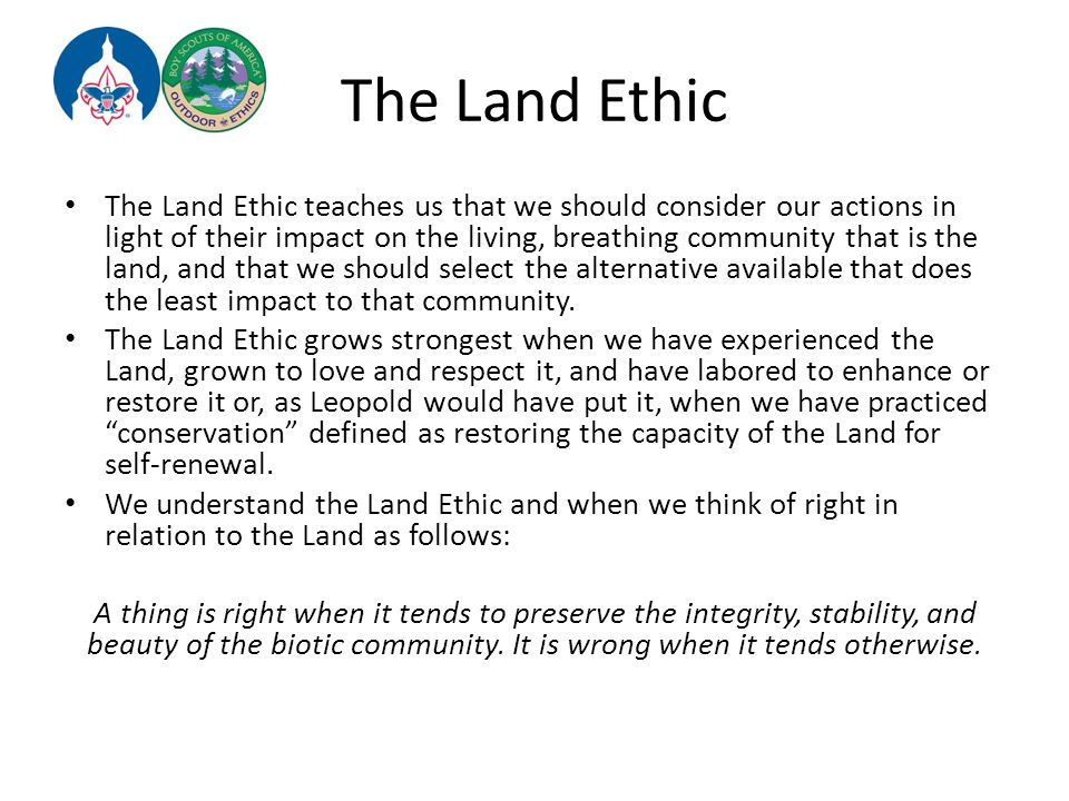 land ethics A land ethic of  and -the problem we face is the extension of the social conscience from people to land no important change in ethics was ever.