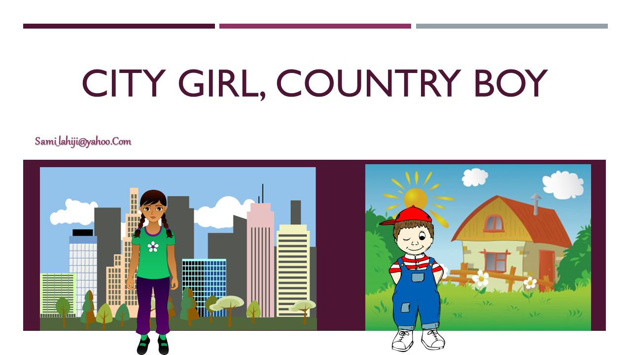 City Girl Country Boy Ppt Video Online Download Free Patterns My Little Citygirl