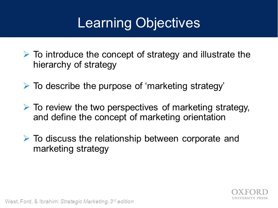 objectives of studying marketing strategy Ing strategy marketing's key components: marketing, strategy, and competitive analysis 147 defining the problem and research objectives, developing a re.
