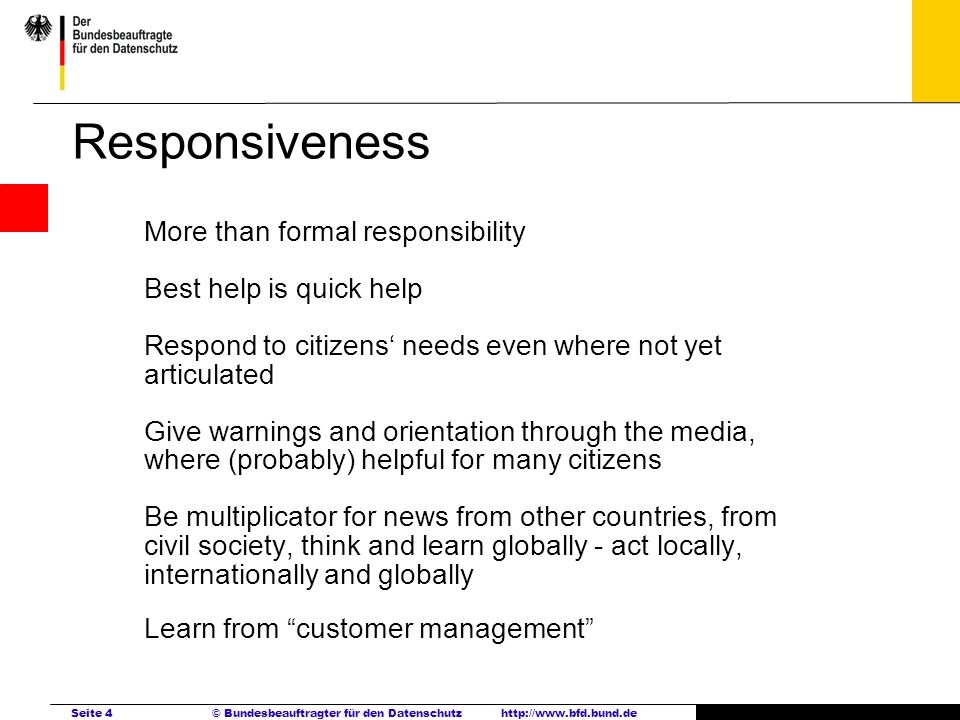 Responsiveness More than formal responsibility Best help is quick help