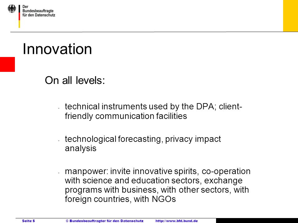 InnovationOn all levels: technical instruments used by the DPA; client-friendly communication facilities.