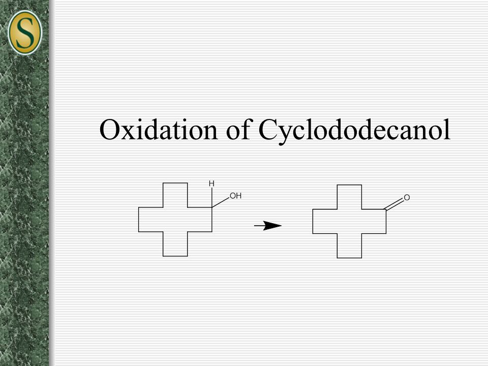 oxidation of cyclododecanol to cyclododecanone In the oxidation of cyclododecanol to cyclododecanone in the work up step, after  i added diethyl ether and then separated the two layers,.