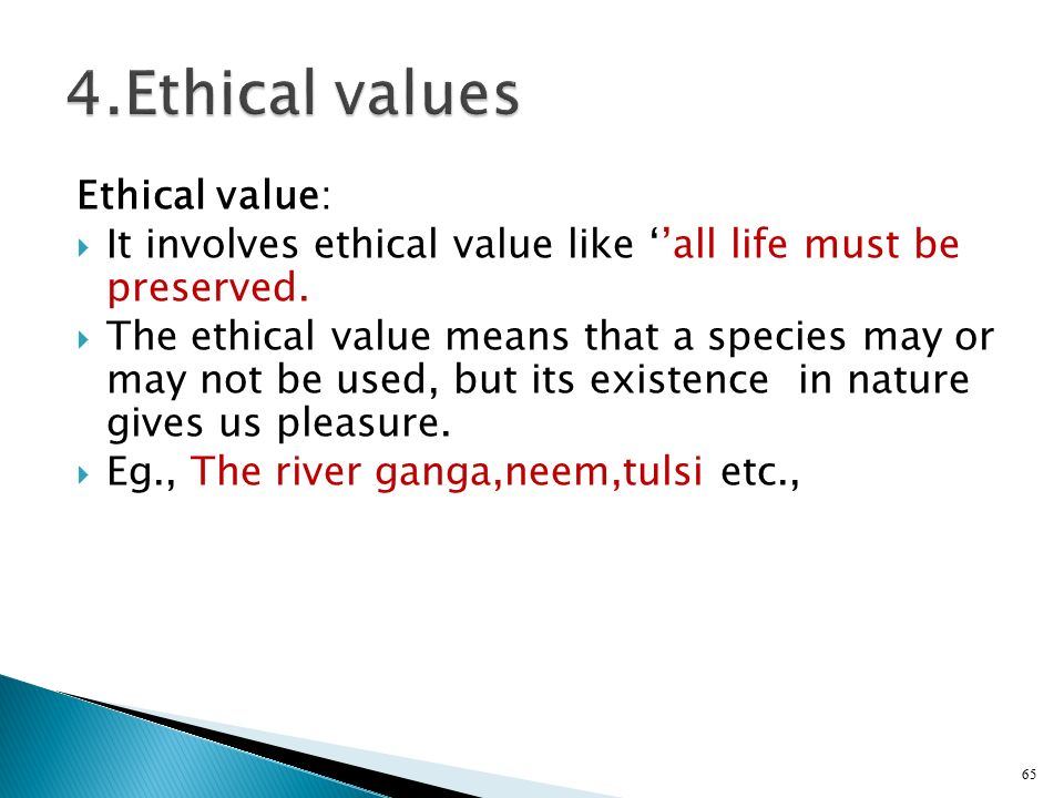 4.Ethical values Ethical value: