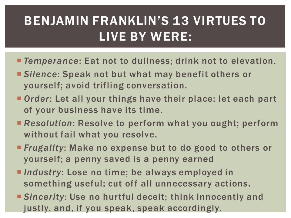 benjamin franklins autobiography virtues essay Use our free chapter-by-chapter summary and analysis of the autobiography of benjamin franklin  write essay  lit  the autobiography shows.