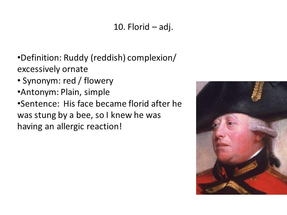 Delightful Florid U2013 Adj. Definition: Ruddy (reddish) Complexion/ Excessively Ornate