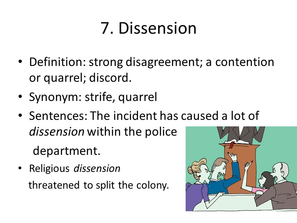 Dissension Definition: Strong Disagreement; A Contention Or Quarrel; Discord.  Synonym