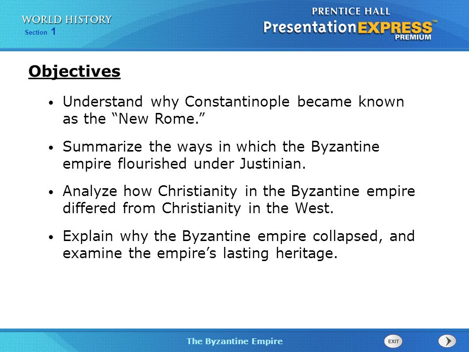 Objectives Understand why Constantinople became known as the New Rome.