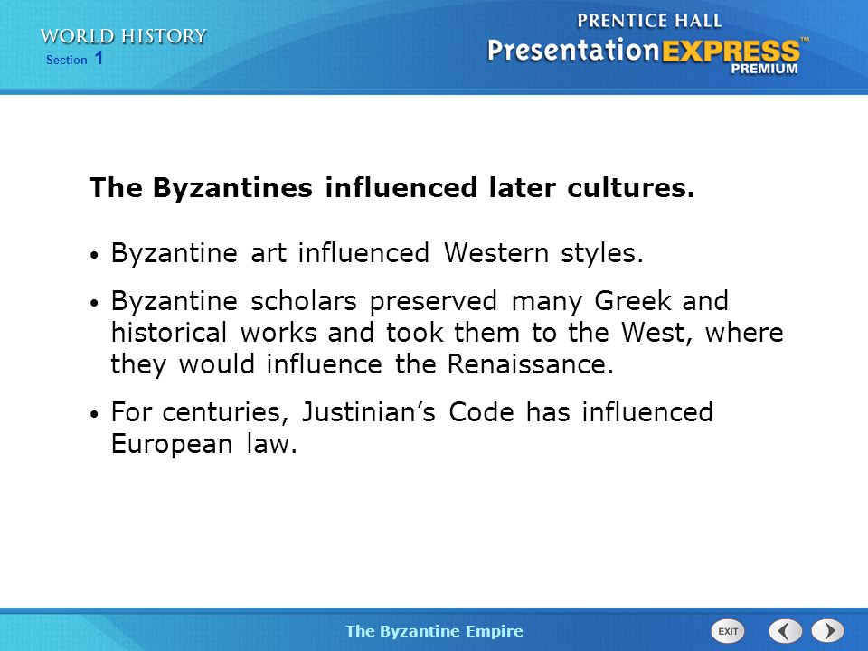 The Byzantines influenced later cultures.