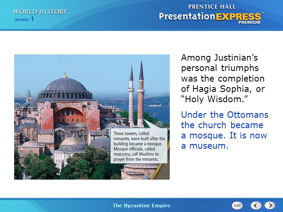 Among Justinian's personal triumphs was the completion of Hagia Sophia, or Holy Wisdom.