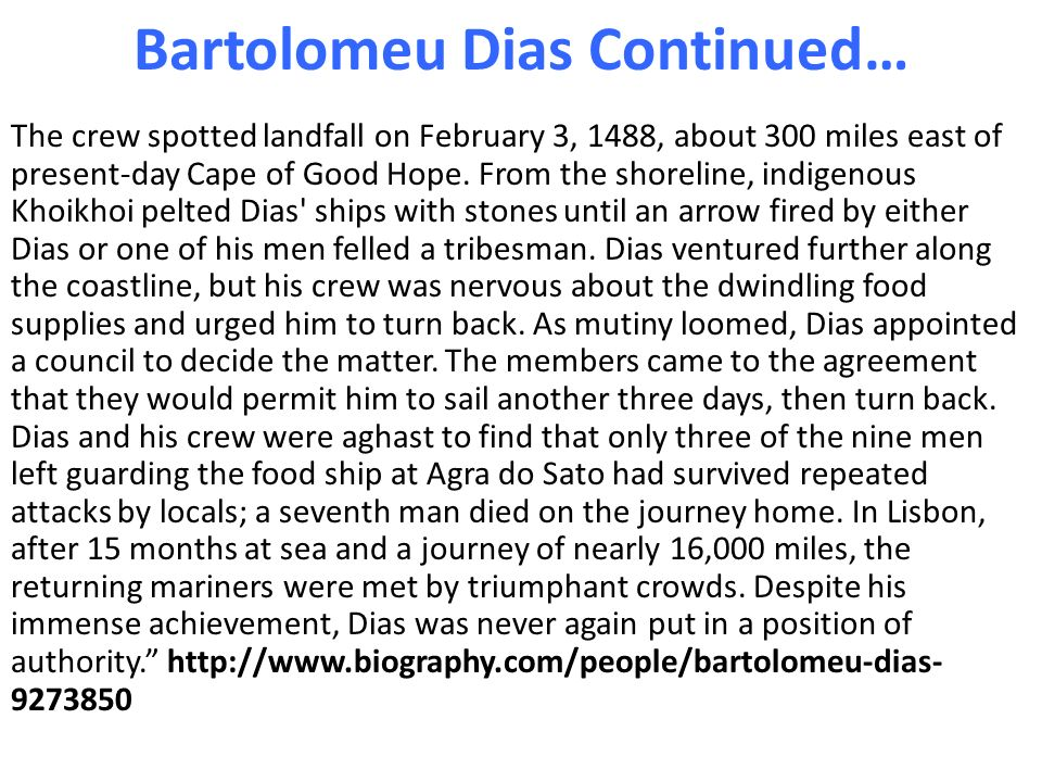 bartolomeu dias biography essay Bartolomeu dias was a squire of the royal court, superintendent of the royal warehouses, and sailing-master of the man-of-war, são cristóvão (saint christopher) very little is known of his.