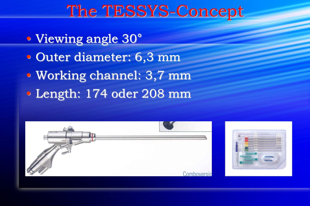The TESSYS-Concept Viewing angle 30° Outer diameter: 6,3 mm