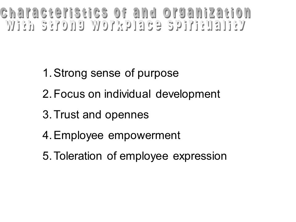 Characteristics of and Organization with strong workplace spirituality