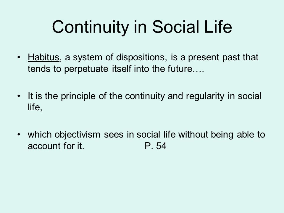 Continuity in Social Life