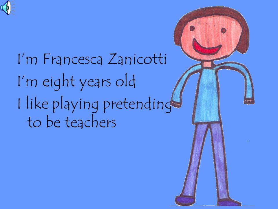 I'm Francesca Zanicotti