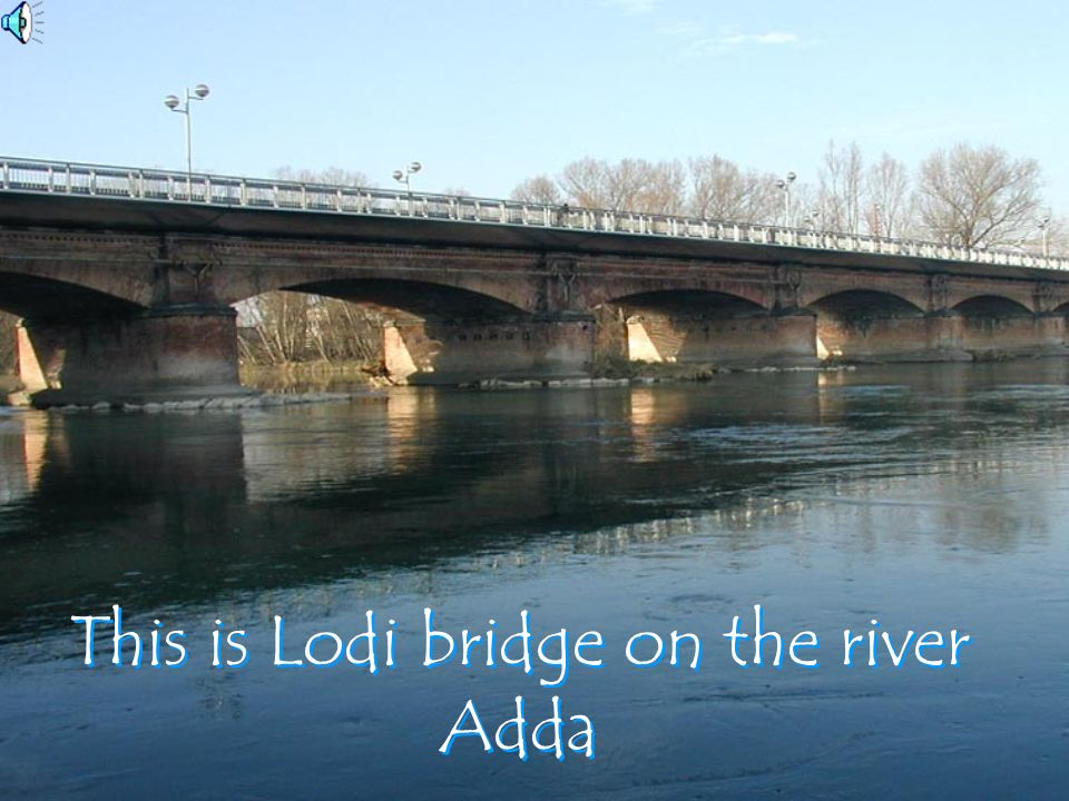 This is Lodi bridge on the river Adda