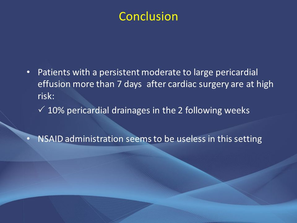ConclusionPatients with a persistent moderate to large pericardial effusion more than 7 days after cardiac surgery are at high risk: