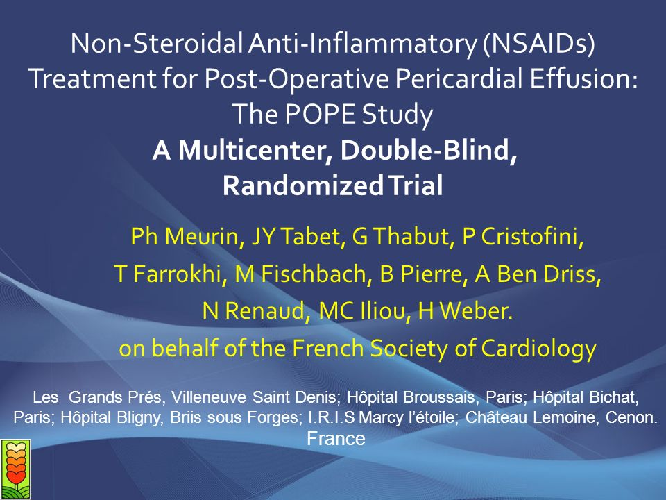 Non-Steroidal Anti-Inflammatory (NSAIDs) Treatment for Post-Operative Pericardial Effusion: The POPE Study A Multicenter, Double-Blind, Randomized Trial