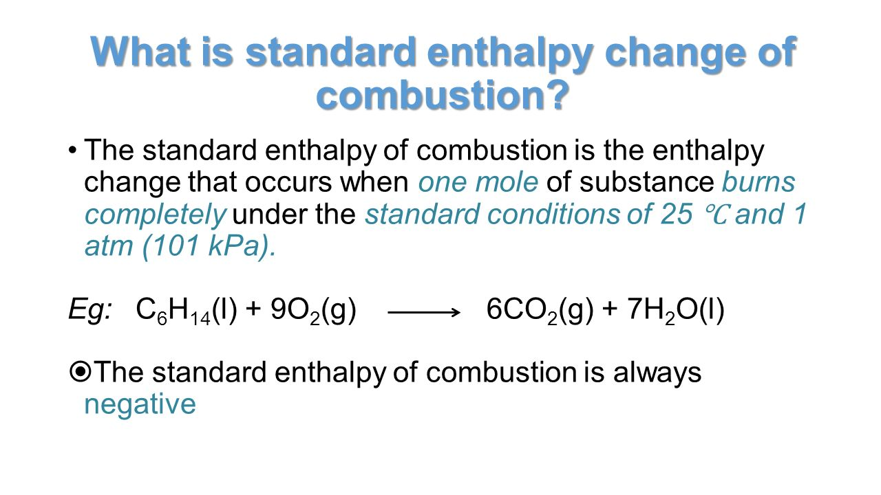 enthalpy change of combustion experiment Chemistry lab report aim: the combustion of organic the enthalpy change of combustion is the in the experiment, the temperature change or rise will.