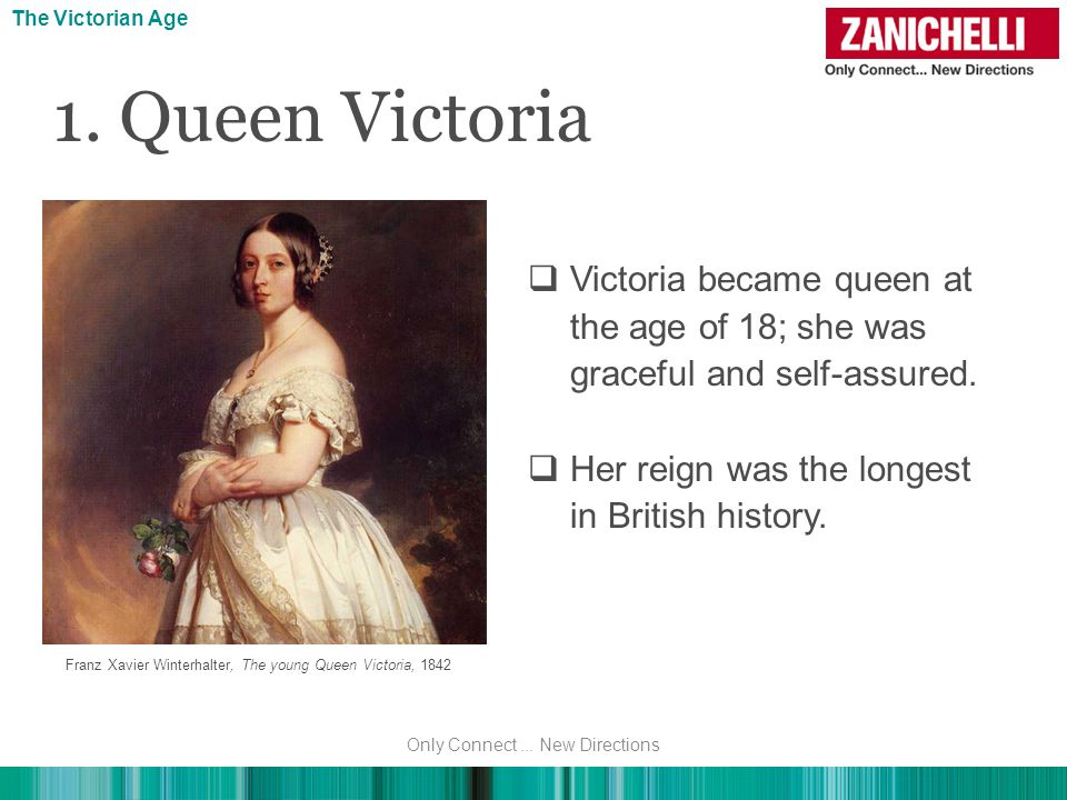 The Victorian Age The Victorian Age. 1. Queen Victoria. Victoria became queen at the age of 18; she was graceful and self-assured.