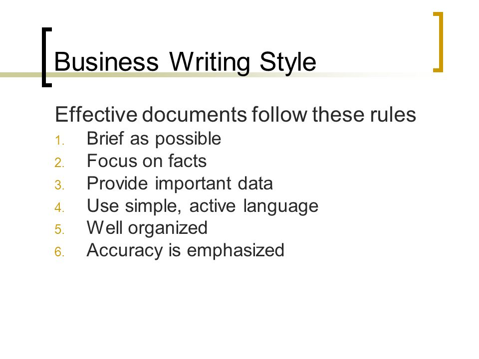 business writing style Prioritizing your concerns for effective business writing when you  this  includes a discussion of the rhetorical situation and standard formatting/style  issues.