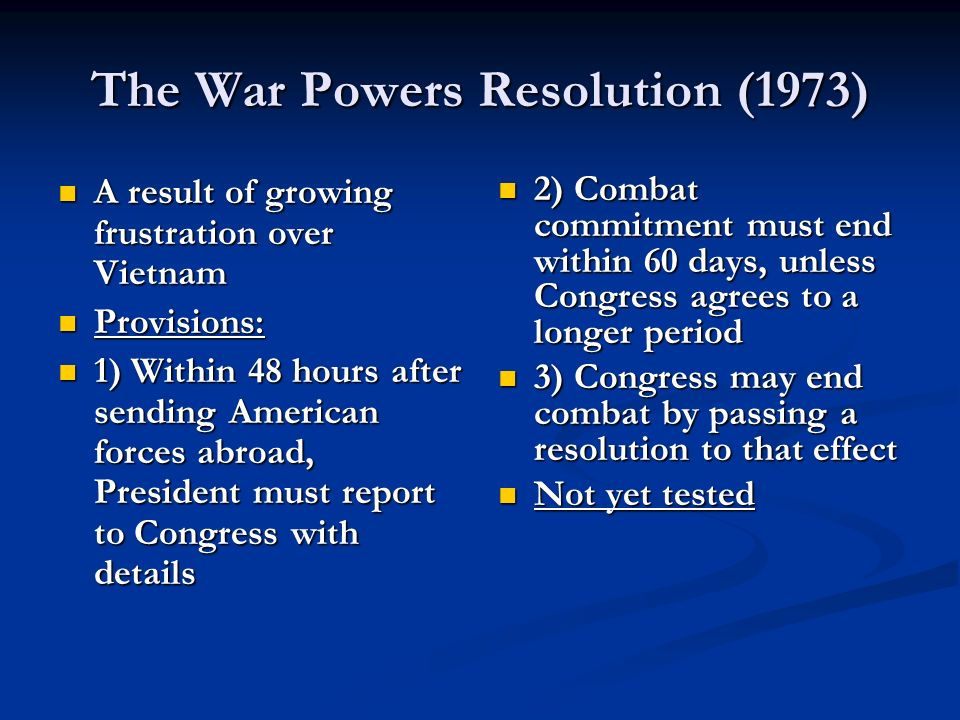 war powers resolution Concerning the war powers of congress and the president resolved by the senate and the house of representatives of the united states of america in congress assembled.
